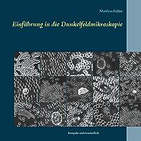Einführung in die Dunkelfeldmikroskopie: kompakt und verständlich (German Edition)