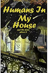Humans In My House: and the stars above it (Volume 2) Paperback