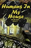 Humans In My House: and the stars above it (Volume 2)