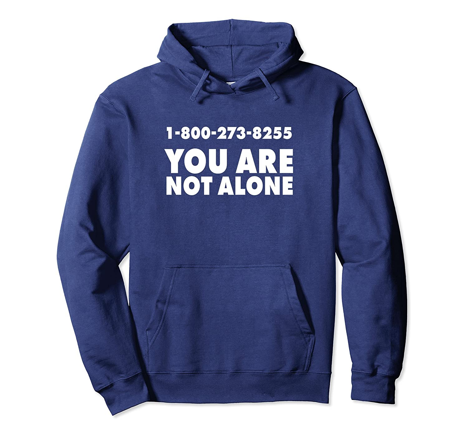 1-800-273-8255 You are not Alone Graphic Pullover Hoodie-TH