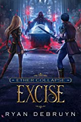 Excise: A Post-Apocalyptic LitRPG (Ether Collapse Book 2) Kindle Edition
