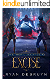 Excise: A Post-Apocalyptic LitRPG (Ether Collapse Book 2)