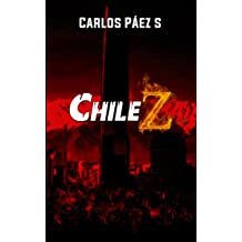 Chile Z: Testimonios del apocalipsis zombi (Spanish Edition) May 10, 2017