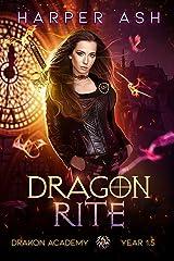Dragon Rite: Drakon Academy Year One And A Half Kindle Edition