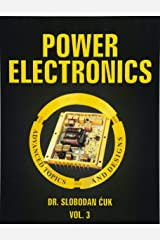 Power Electronics: Advanced Topics and Designs: Vol. 3 (Volume 3) Paperback