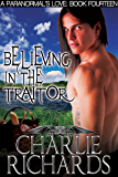 Believing in the Traitor (A Paranormal's Love Book 14)