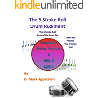 The 5 Stroke Roll Drum Rudiment : The 5 Stroke Roll Around The Drum Set (Drum Rudiments) book cover