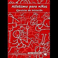 Atletismo para niños: Ejercicios de iniciación
