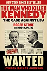 The Man Who Killed Kennedy: The Case Against LBJ Kindle Edition