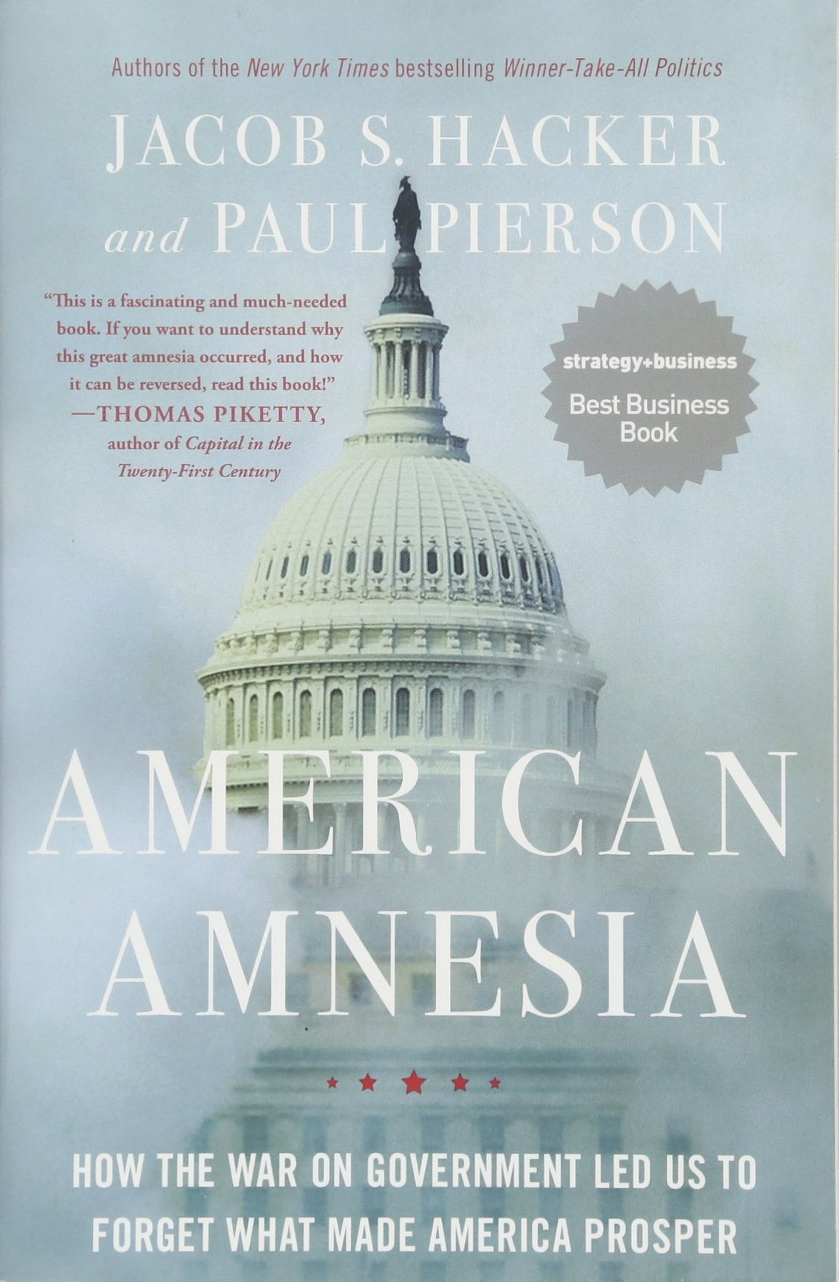 American Amnesia: How the War on Government Led Us to Forget What Made  America Prosper: Jacob S. Hacker, Paul Pierson: 9781451667837: Amazon.com:  Books