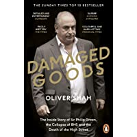 Damaged Goods: The Rise and Fall of Sir Philip Green - The Sunday Times Bestseller