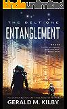 Entanglement: A Science Fiction Thriller (The Belt Book 1)