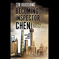 Becoming Inspector Chen (An Inspector Chen mystery Book 11)