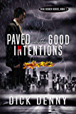 Paved With Good Intentions: (Nick Decker Series, Book 2)