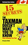 The 15 Secrets the Taxman Doesn't Want You to Know : Plus 10 Bonus Tax Tips