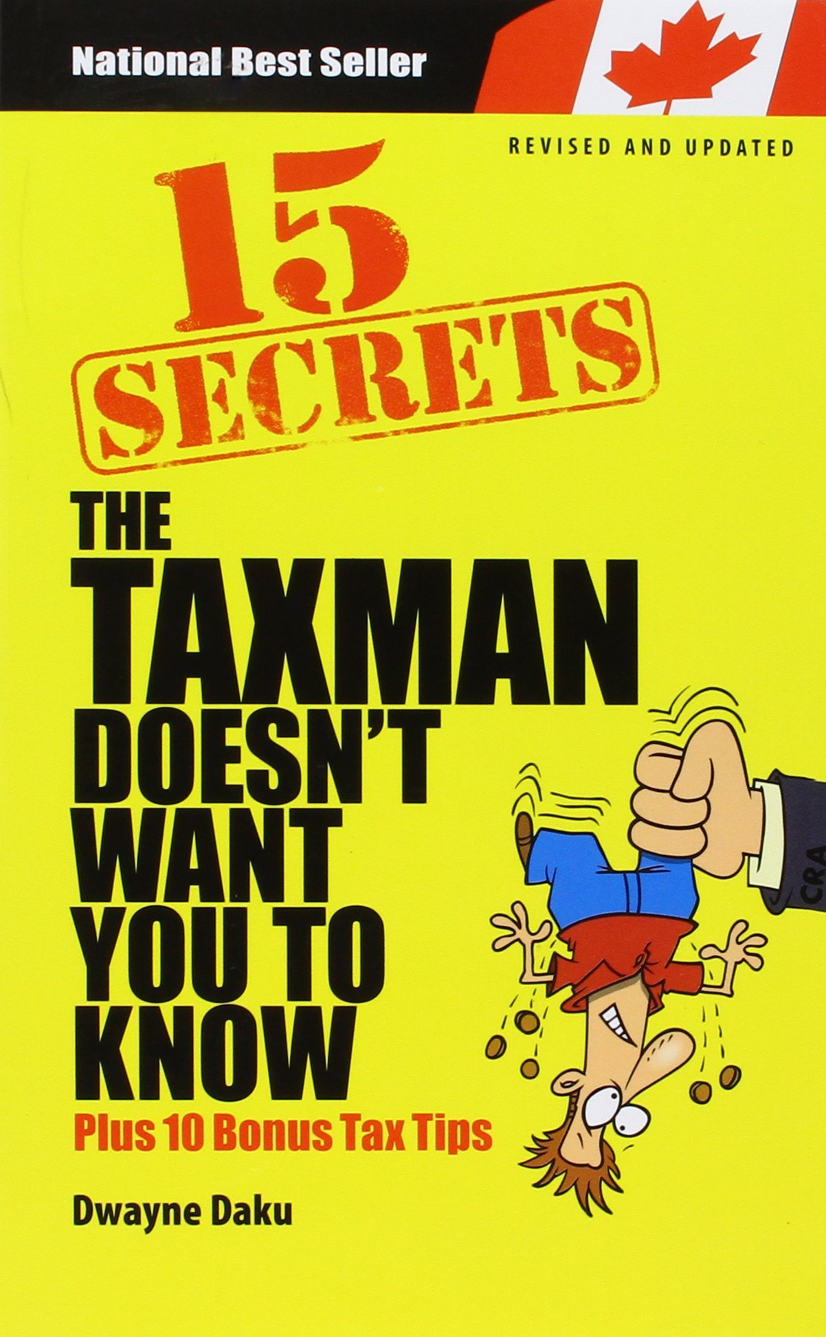 The 15 Secrets the Taxman Doesn't Want You to Know : Plus 10 Bonus