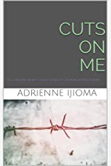 CUTS ON ME: A contemporary collection of spoken word poems Kindle Edition