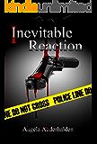 Inevitable Reaction (Quincy Series Book 3)