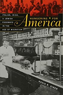 We are what we eat ethnic food and the making of americans donna r hungering for america italian irish and jewish foodways in the age of migration fandeluxe Choice Image