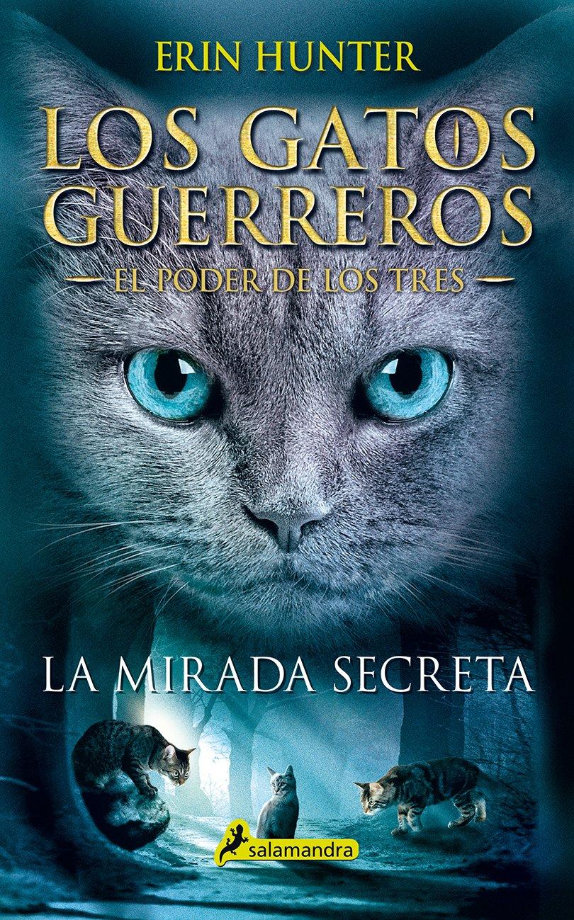 LA MIRADA SECRETA GATOS GUERREROS: EL PODER DE LOS TRES #1 Juvenil: Amazon.es: Erin Hunter: Libros