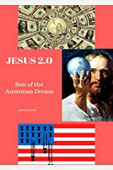 Jesus 2.0: Son of the American Dream Kindle Edition