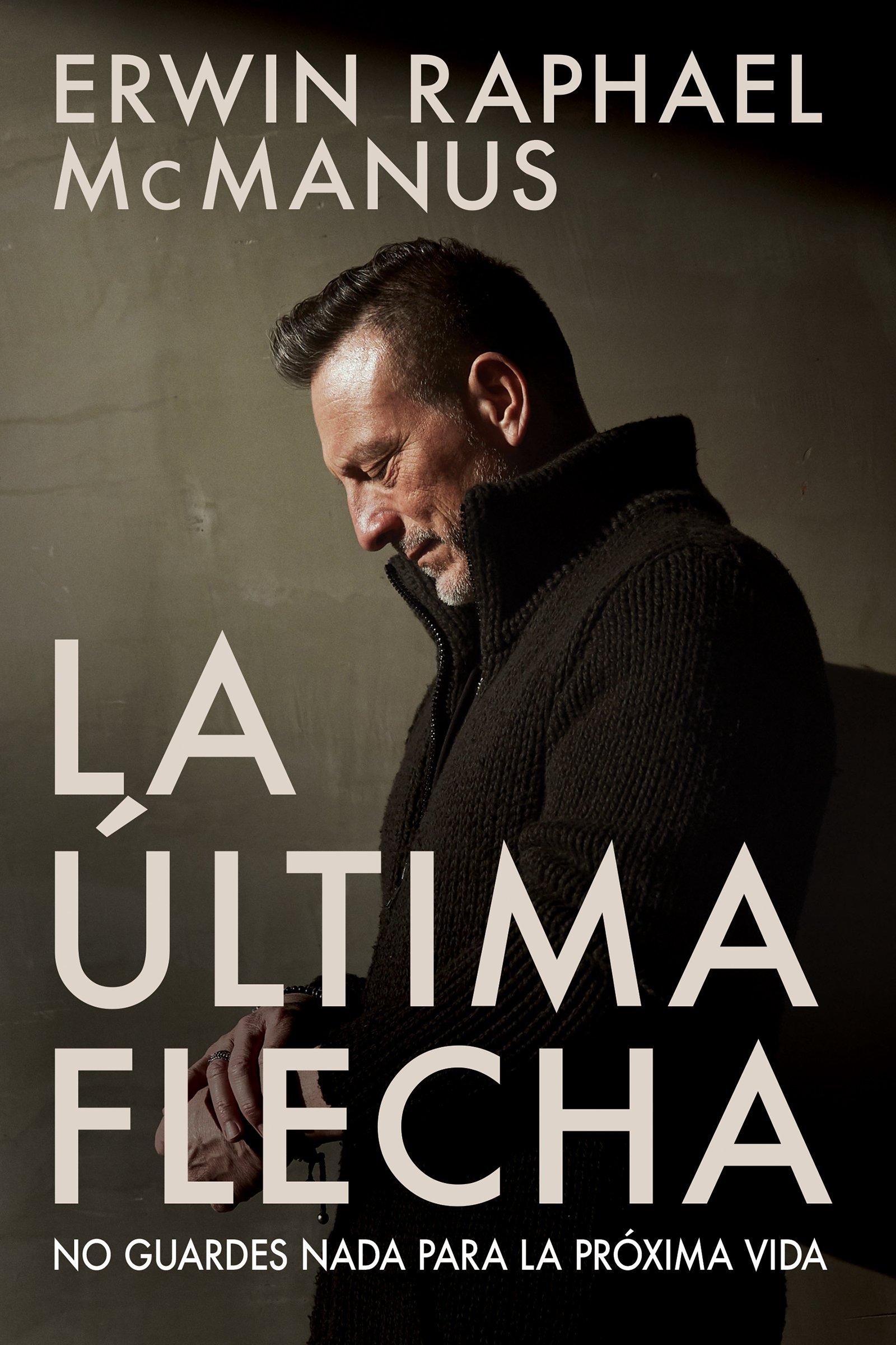 La Última Flecha: No guardes nada para la próxima vida (Spanish Edition) ebook