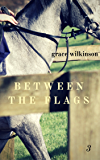 Between the Flags: (Loxwood #3)