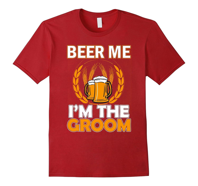 Beer Me Im The Groom Funny T-shirt-Vaci
