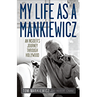 My Life as a Mankiewicz: An Insider's Journey Through Hollywood (Screen Classics)