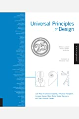 Universal Principles of Design, Revised and Updated: 125 Ways to Enhance Usability, Influence Perception, Increase Appeal, Make Better Design Decisions, and Teach through Design Paperback