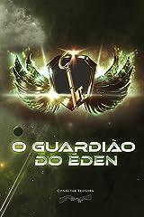 O Guardião do Éden (Portuguese Edition) Kindle Edition