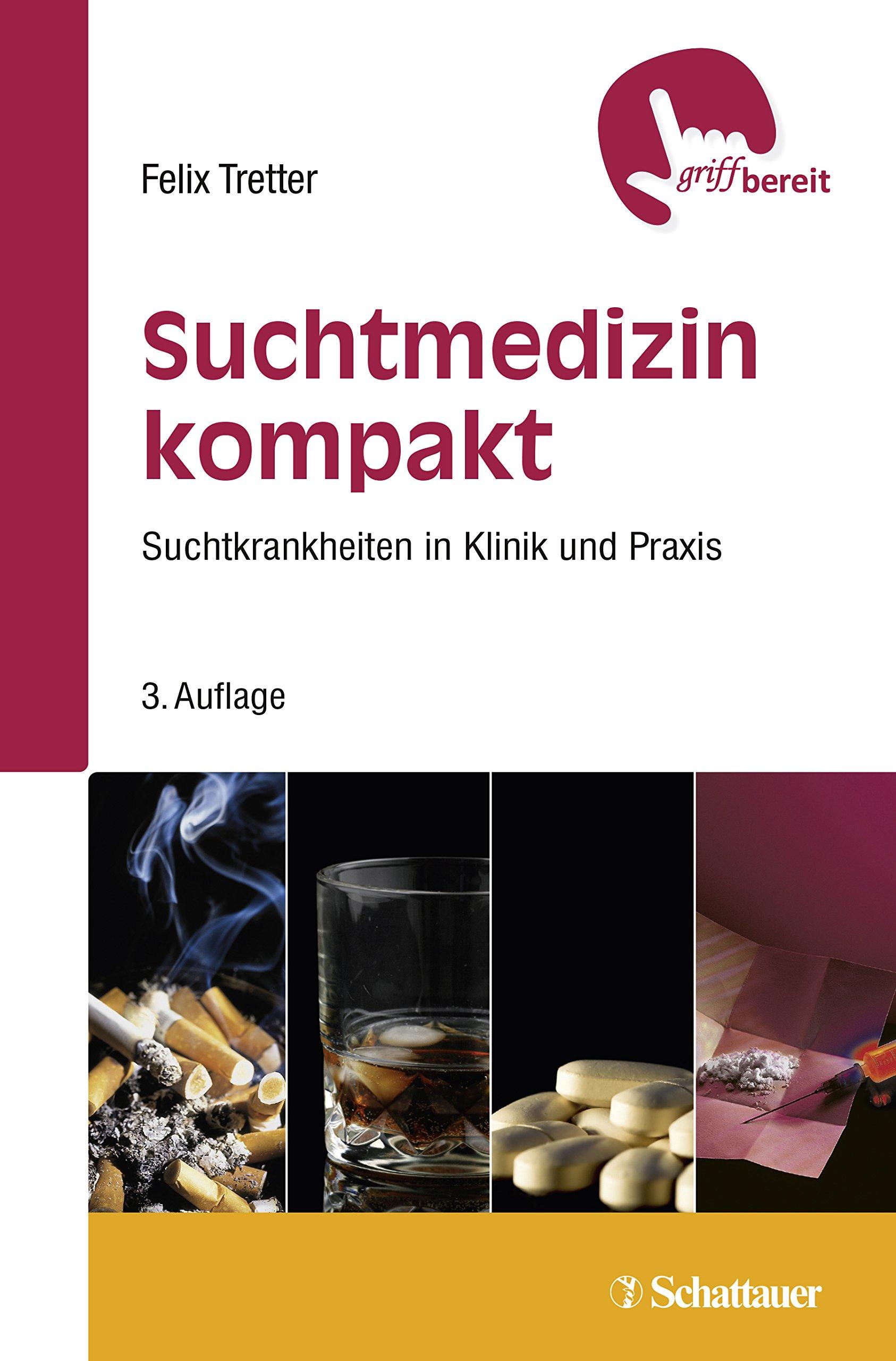 Suchtmedizin kompakt: Suchtkrankheiten in Klinik und Praxis - griffbereit -