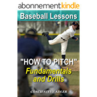 """Baseball Lessons """"How to Pitch"""" - Fundamentals and Drills (English Edition)"""