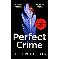 Perfect Crime: The gripping new crime thriller that you won't be able to put down! (A DI Callanach Thriller, Book 5)