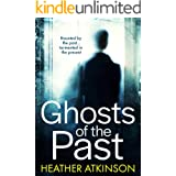 Ghosts of the Past: Haunted by the past...tormented in the present (Unfinished Business Book 7)