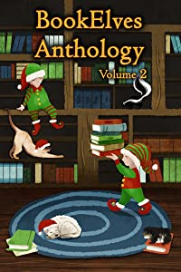 BookElves Anthology Volume 2: Another selection of seasonal tales for Middle Grade readers