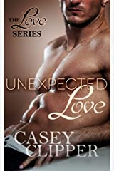 Unexpected Love (The Love Series Book 2) Kindle Edition