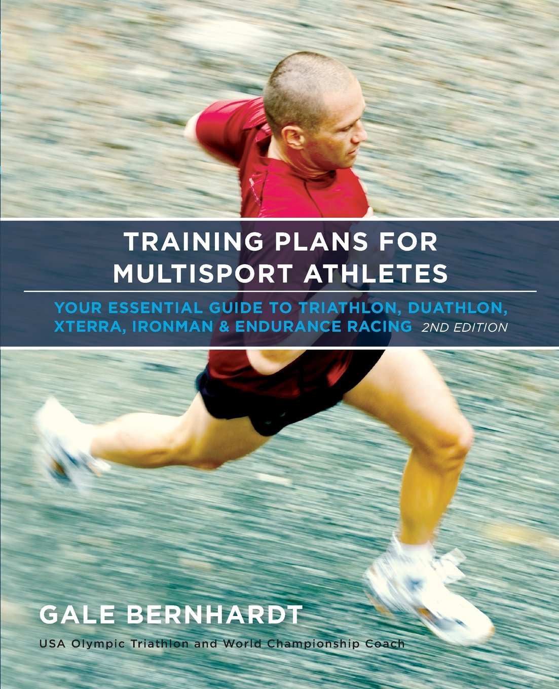 Training plans for multisport athletes your essential guide to training plans for multisport athletes your essential guide to triathlon duathlon xterra ironman endurance racing gale bernhardt 9781931382922 fandeluxe Images