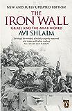 The Iron Wall: Israel and the Arab World (English Edition)