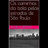 Os caminhos da bola pelas estradas de São Paulo
