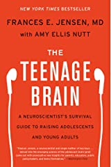 The Teenage Brain: A Neuroscientist's Survival Guide to Raising Adolescents and Young Adults Kindle Edition