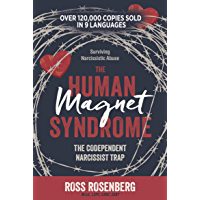 The Human Magnet Syndrome: The Codependent Narcissist Trap: Surviving Narcissistic Abuse