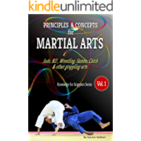 Principles and concepts for Martial Arts: Principles of Martial Arts for Judo, BJJ, Wrestling, Sambo and other grappling arts (Knowledge for Martial Arts Book 1) (English Edition)