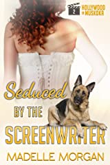 Seduced by the Screenwriter (Hollywood in Muskoka Book 2) Kindle Edition