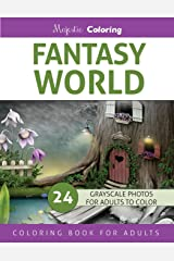 Fantasy World: Grayscale Photo Coloring Book for Adults Paperback