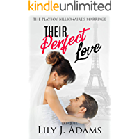 Their Perfect Love (The Playboy Billionaire's Marriage, Book 6): Billionaire Love Story / Insta Love Romance / Second Chance Love Story / Billionaire Brothers ... (The Playboy Billionaire's Marriage)