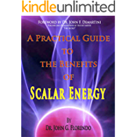 A Practical Guide To The Benefits of Scalar Energy