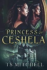 Princess of Ceshela (The Chronicles of Caesea Book 1) Kindle Edition