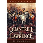 Quantrill at Lawrence: The Untold Story