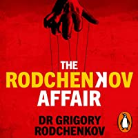 The Rodchenkov Affair: How I Brought Down Russia's Secret Doping Regime